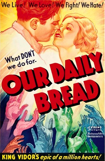 "The movie poster for King Vidor's cinematic indictment of the economic injustice of the Great Depression, ""Our Daily Bread."""