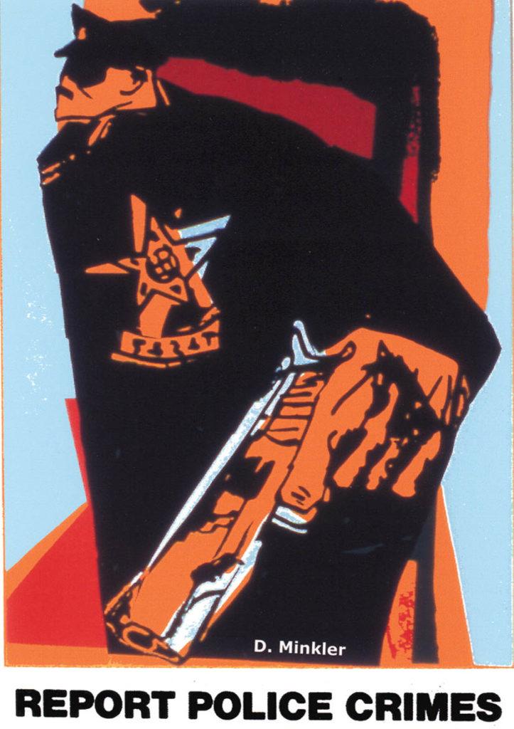 """""""Report Police Crimes."""" Art by Doug Minkler"""