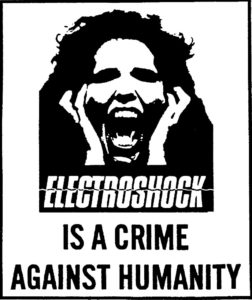 """Electroshock is A Crime Against Humanity."" Graphic courtesy of Leonard Roy Frank and Madness Network News"